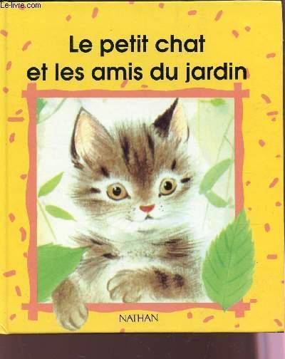 LE PETIT CHAT ET LES AMIS DU JARDIN / COLLECTION UN ALBU COOCINELLE. - SIMON ROMAIN