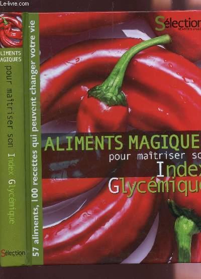 ALIMENTS MAGIQUES POUR MAITRISER SON INDEX GLYCEMIQUE. - COLLECTIF