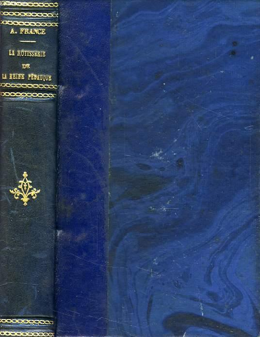 LA ROTISSERIE DE LA REINE PEDAUQUE FRANCE ANATOLE Near Fine Hardcover