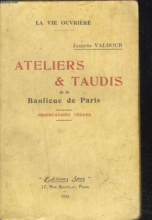 Ateliers et taudis de la banlieue de Paris - Observations vécues (La Vie ouvrière)