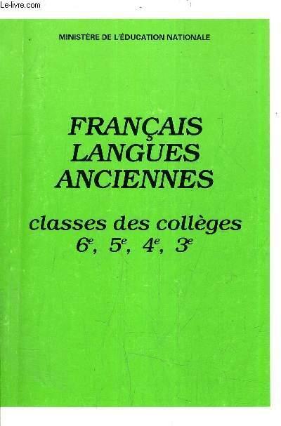 FRANCAIS LANGUES ANCIENNES CLASSES DES COLLEGES 6E 5E 4E 3E. - MINISTERE DD L'EDUCATION NATIONALE