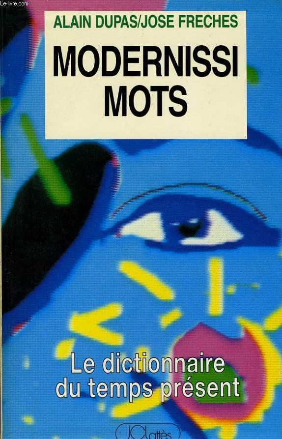 MODERNISSI MOTS - DUPAS Alain / FRECHES José