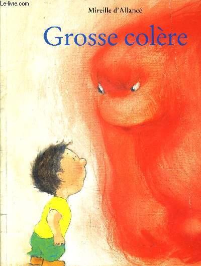 Grosse colère - L'École des loisirs - 01/01/2002