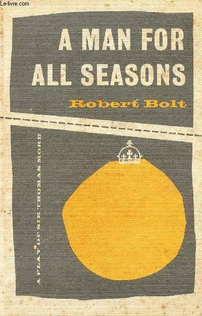 an analysis of a man for all seasons a book by robert bolt Get everything you need to know about richard rich in a man for all seasons analysis richard rich in a man for all seasons a man for all seasons by robert bolt.