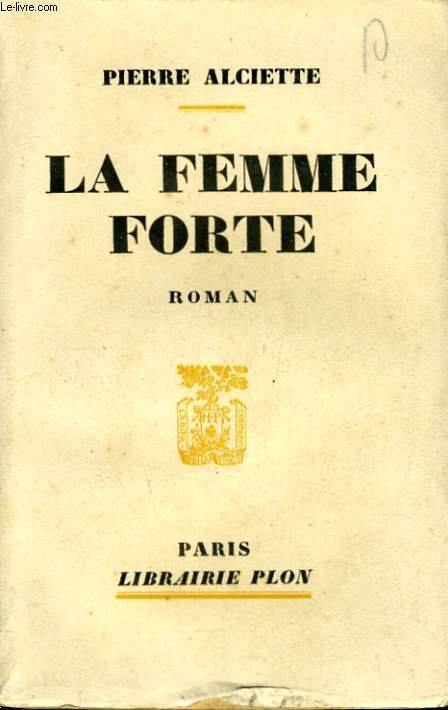 foto de LA FEMME FORTE by ALCIETTE Pierre: PLON Couverture souple - Le-Livre