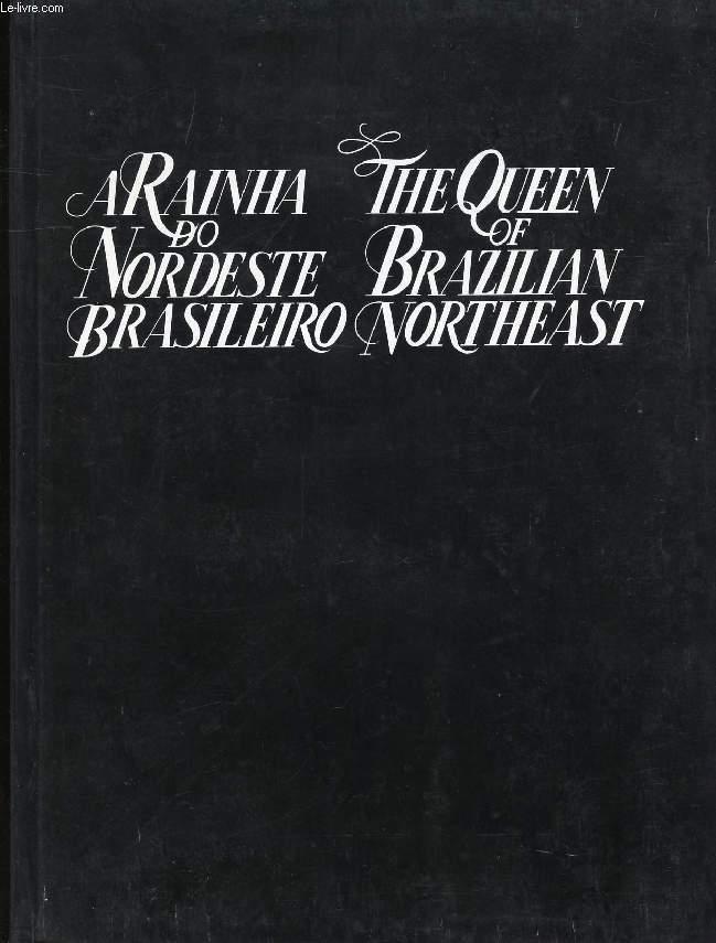 A RAINHA DO NORDESTE BRASILEIRO, THE QUEEN OF BRAZILIAN NORTHEAST - SOUZA FONTES JOÃO PAULO DE