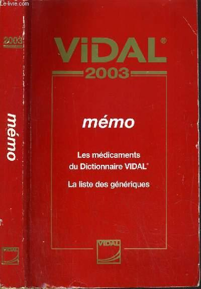 Vidal Memo Les Medicaments Du Dictionnaire Vidal La Liste Des Generiques By Collectif Bon Couverture Souple 2003 Le Livre