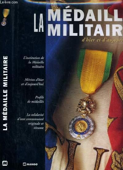 LA MEDAILLE MILITAIRE D'HIER ET D'AUJOURD'HUI: FOIARD P.-A. / MUELLE R. / PETOT J. / ...