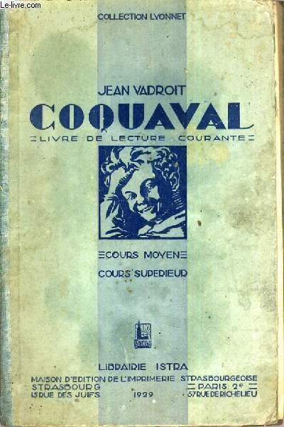COQUAVAL - LIVRE DE LECTURE COURANTE - COURS MOYEN ET SUPERIEUR / COLLECTION LYONNET VADROIT JEAN Fair Hardcover