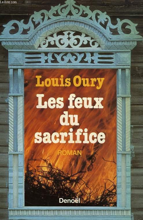 LES FEUX DU SACRIFICE OURY LOUIS