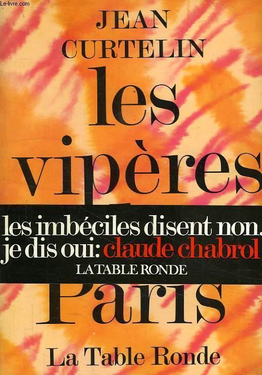 LES VIPERES DE PARIS CURTELIN JEAN Near Fine Softcover