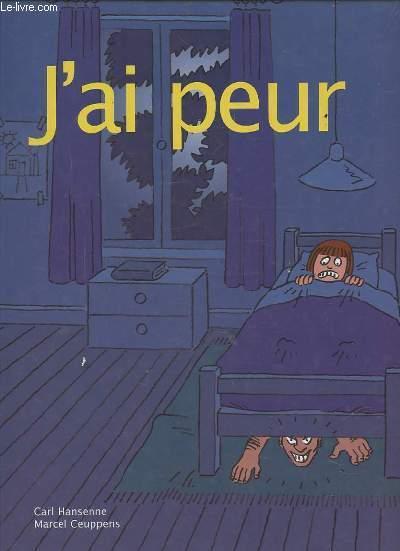 9789058282538 - HANSENNE CARL / CEUPPENS MARCEL: J'AI PEUR. - Boek