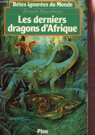 Les derniers dragons d'Afrique / Bernard Heuvelmans - Bêtes ignorées du Monde -