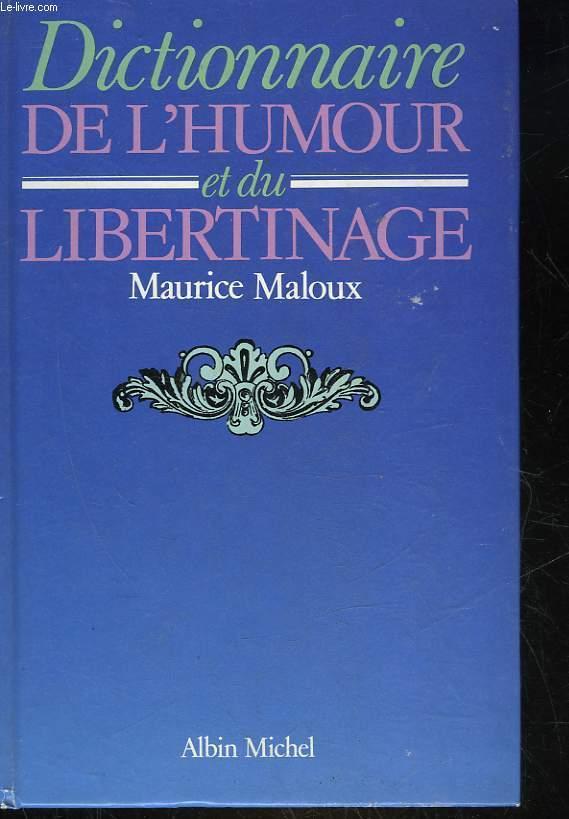DICTIONNAIRE DE L'HUMOUR ET DU LIBERTINAGE - MALOUX MAURICE