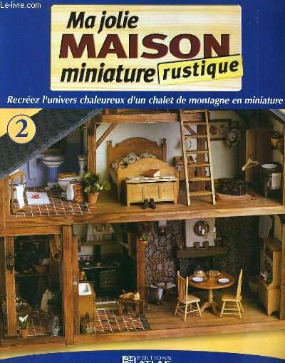 ma jolie maison miniature rustique n 2 par collectif editions atlas couverture souple le livre. Black Bedroom Furniture Sets. Home Design Ideas