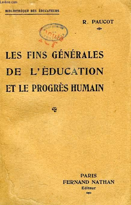 LES FINS GENERALES DE L'EDUCATION ET LE PROGRES GENERAL PAUCOT R. Fair Softcover