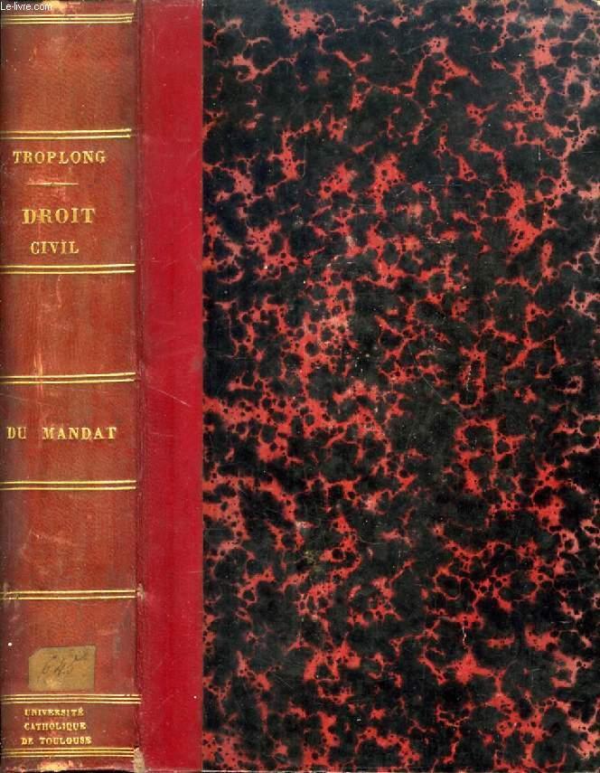 Le Droit Civil Explique Tome Xvi Du Mandat Commentaire Du Titre Xiii Du Livre Iii Du Code Civil By Troplong M Bon Couverture Rigide 1846 Signed By Author S Le Livre