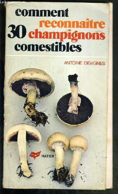 Comment reconnaitre 30 champignons comestibles par devignes antoine hatier 9782218036170 - Comment reconnaitre physalis comestible ...