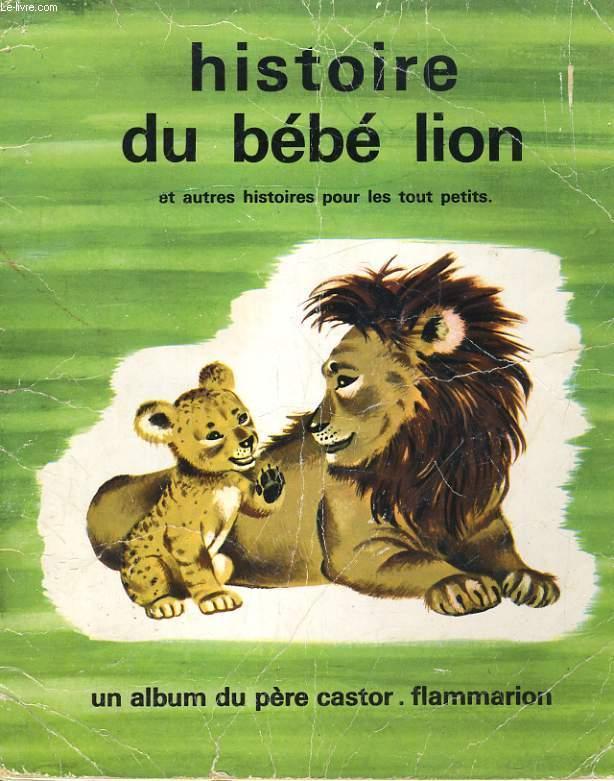 HISTOIRE DU BEBE LION QUI N'VAIAT PLUS FAIM ET AUYRE HISTOIRES POUR LES TOUT PETITS - AMELIE DUBOUQUET / GERDA MULLER