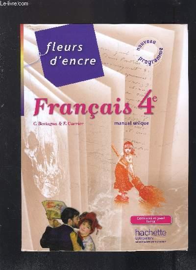 Francais 4eme Fleurs D Encre Manuel Unique