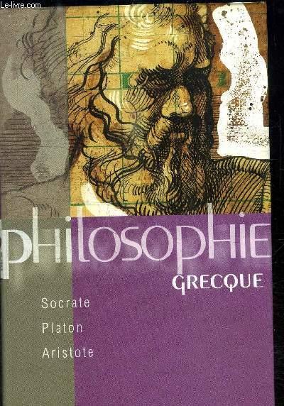 d607861630 PHILOSOPHIE GRECQUE   COLLECTION PHILOSOPHIES  SOCRATE   PLATON   ARISTOTE.