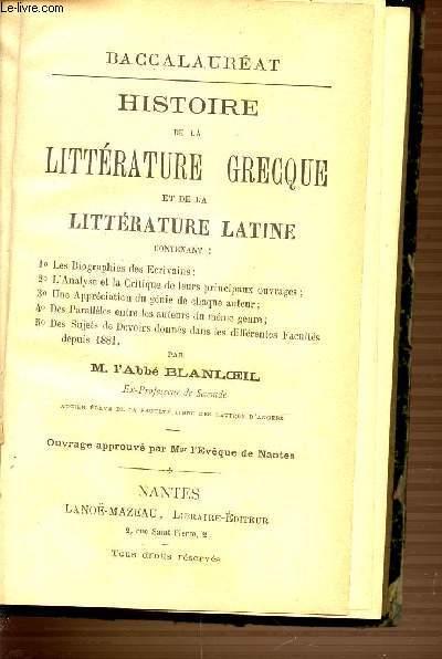 HISTOIRE DE LA LITTERATURE GRECQUE ET DE LA LITTERATURE LATINE CONTENANT LES BIOGRAPHIES DES ...