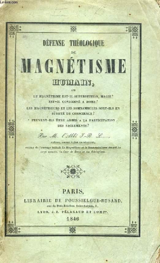 Défense théologique du magnétisme humain.