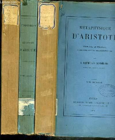 Métaphysique d'Aristote, traduite en français avec des notes perpétuelles par J. Barthélemy-Saint-Hilaire