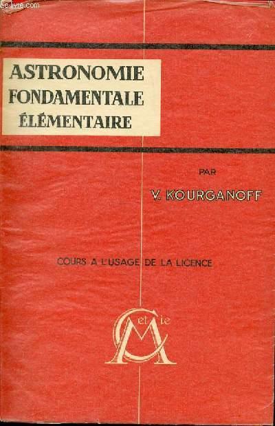 Astronomie fondamentale élémentaire - Par V. Kourganoff de Vladimir Kourganoff