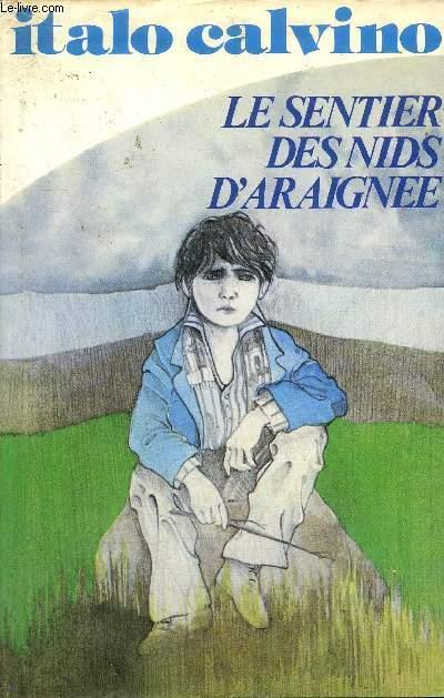 LE SENTIER DES NIDS D'ARAIGNEE - ROMAN. - CALVINO ITALO