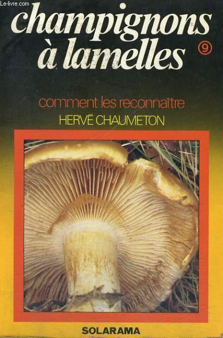 CHAMPIGNONS A LAMELLES - Comment les reconnaître - CHAUMETON Hervé