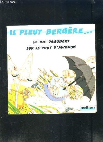 RONDES ET CHANSONS DE FRANCE- IL PLEUT BERGERE.LE ROI DAGOBERT- SUR LE PONT D AVIGNON - COLLECTIF