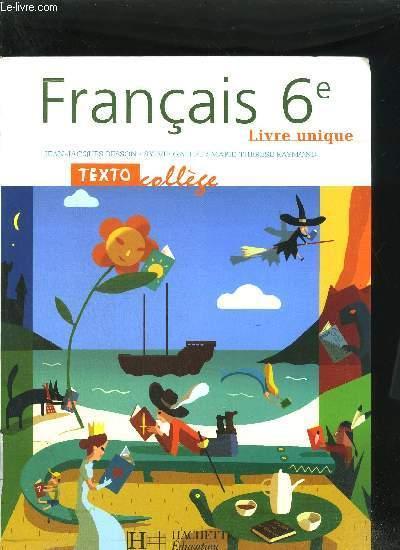 Francais 6eme Livre Unique Texto College