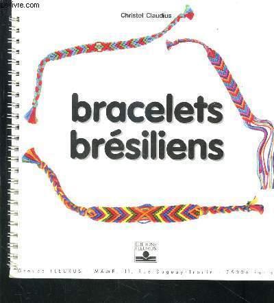 BRACELETS_BRESILIENS_CLAUDIUS_CHRISTEL_[Near_Fine]_[Softcover]
