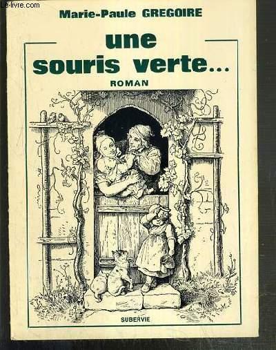 UNE SOURIS VERTE. - ENVOI DE L'AUTEUR. GREGOIRE MARIE-PAULE Near Fine Softcover