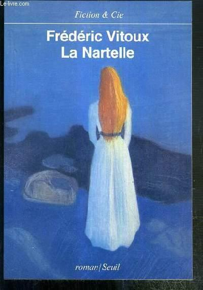 LA NARTELLE / COLLECTION FICTION & CIE - ENVOI DE L'AUTEUR. - VITOUX FREDERIC