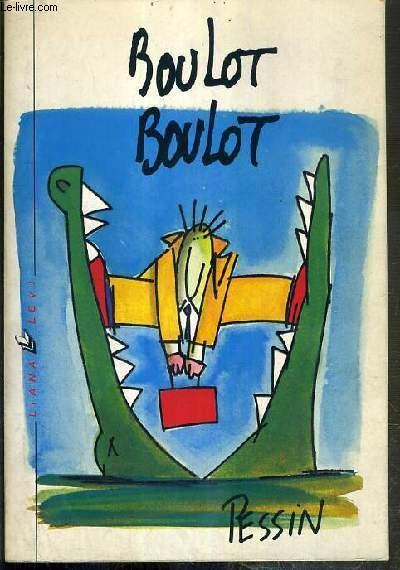 BOULOT BOULOT - ENVOI DE L'AUTEUR - PESSIN.