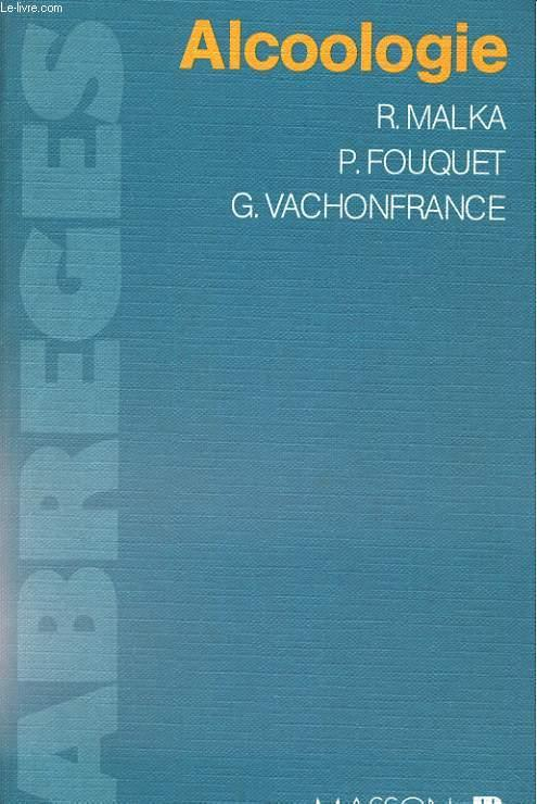 ABREGES. ALCOOLOGIE - MALKA / FOUQUET / VACHONFRANCE