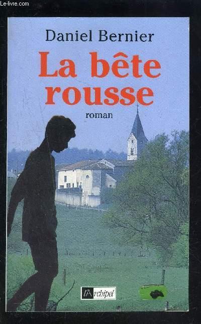 LA BETE ROUSSE - BERNIER DANIEL