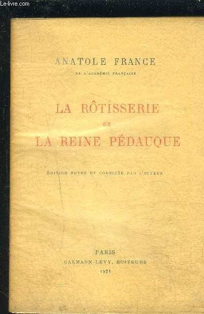 LA ROTISSERIE DE LA REINE PEDAUQUE FRANCE ANATOLE Fair Softcover
