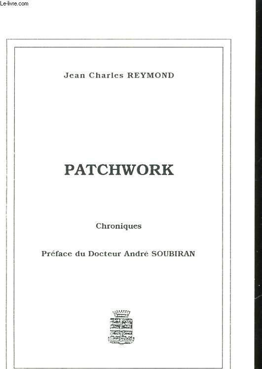 PATCHWORK. CHRONIQUES JEAN CHARLES REYMOND Near Fine Softcover