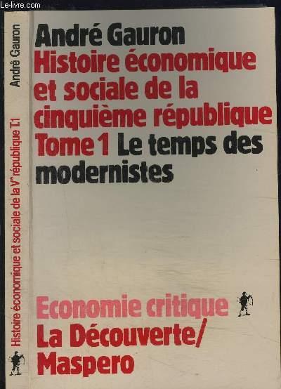 Histoire Economique Et Sociale De La Cinquieme Republique Tome 1 Le Temps Des Modernistes Par Gauron Andre Bon Couverture Souple 1983 Le Livre