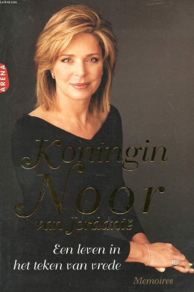Koningin Noor van Jordanie - een leven in het teken van vrede / druk 1