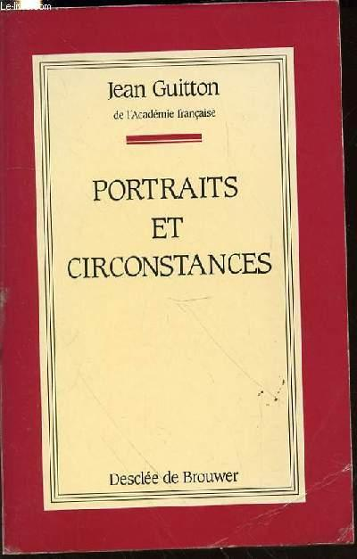 PORTRAITS ET CIRCONSTANCE - CHRONIQUES / PRESENTATION ET NOTES PAR GONZAGUE WILLIATTE. GUITTON JEAN Near Fine Softcover