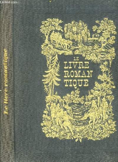 LE LIVRE ROMANTIQUE. ADHEMAR JEAN & SEGUIN JEAN PIERRE Near Fine Hardcover