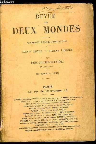 REVUE DES DEUX MONDES LXXXVIe ANNEE N°4 - I.— COMÉDIES ET PROVERBES. — LA VÉRITÉ DÉLIVRE. —CHRONIQUE DE 1916, par M. Paul Bourget, de l'Académie fran