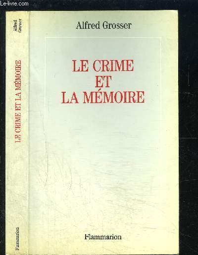 LE CRIME ET LA MEMOIRE- ENVOI DE L AUTEUR - GROSSER ALFRED.