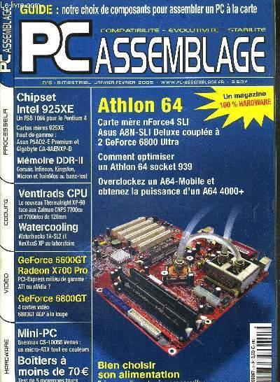 PC ASSEMBLAGE - N°5 - JANV/FEV 2005 / Athlon 64, carte mère nForce SLI - Asus A8N-SLI Deluxe couplée à 2 GeForce6800 Ultra - comment optimiser un Ath RO30141285: 66 pages augmentées de nombreuses photos en couleurs dans et hors texte Sommaire : Athlon 64, carte mère nForce SLI - Asus A8N-SLI Deluxe