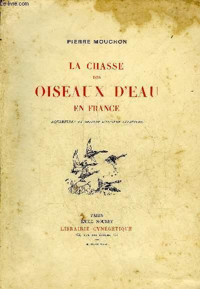 LA CHASSE DES OISEAUX D'EAU EN FRANCE.AQUARELLES ET DESSINS D'EUGENE LELIEPVRE