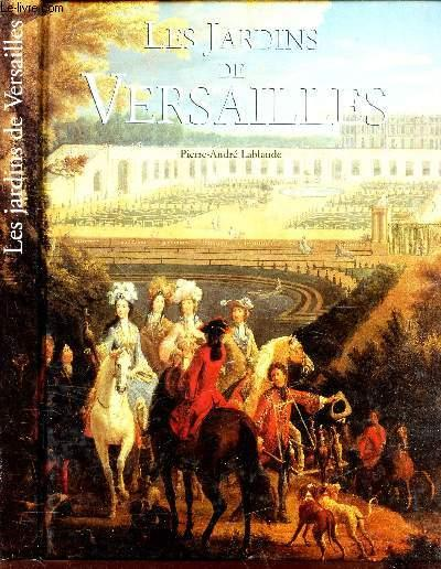 LES JARDINS DE VERSAILLES - LABLAUDE PIERRE-ANDRE